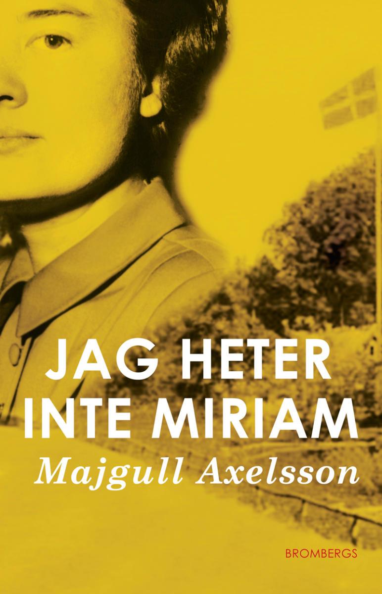 Majgull Axelsson  Jag heter inte Miriam