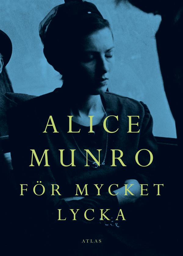Alice Munro  För mycket lycka